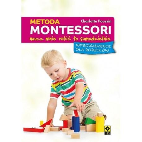Metoda Montessori. Naucz mnie robić do samodzielnie